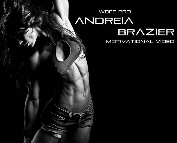 WBFF Fitness World Champion Andreia Brazier Motivational Video